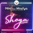 NiniTz Ft. Mtafya- Shoga (Cover)
