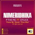 P The MC Ft. Otuck - NIMERIDHIKA