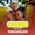 jaco beat ft bright - chombo ya fundi