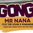 mr nana ft dr john mwandei - nagongea