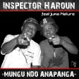 Inspector Haroun Ft Juma Nature – Mungu Ndio Anapanga
