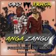 Gosy Ft. Fraga - ANGA ZANGU