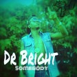 DR BRIGHT- AM SORRY