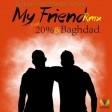 Benjamin wa Mambo Jambo Ft. 20% & Baghdad - My Friend RMX