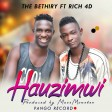 the  bethiry  ft  rich  4d -  hauzimwi