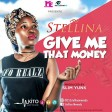Stellina - Give Me That Money