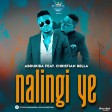 Abdukiba ft Christian Bella - Nalingi Ye