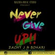 Zachyj Ft. Bohari - Never give up