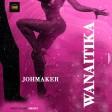 Joh Maker - WANAITAKA
