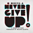 Mrefu Ft Mdoti and Tash - Never Give up