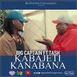 Big Captain Ft. Tash - Kabajeti Kanabana
