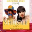 Shilole Ft. Iyo - Hatutoi Kiki (Remix)