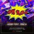 Gosby Feat. Izzo B - Oh Noo