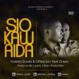 HAIDARY SCODA & GIFTED SON Ft. ONESIX - Sio Kawaida