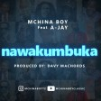 Mchina Boy Ft. A-JAY - Nawakumbuka