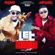 Radio & Weasel - Let Dem Know